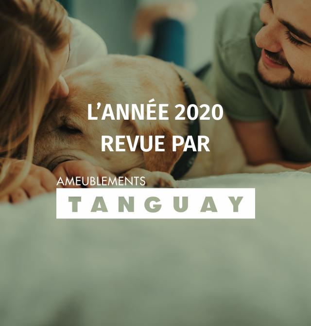 L'année2020 revue par Ameublements Tanguay