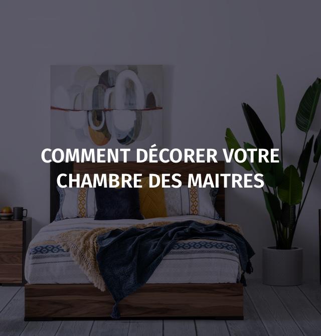 Comment décorer votre chambre des maitres