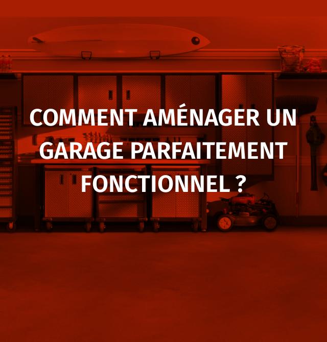Comment aménager un garage parfaitement fonctionnel?