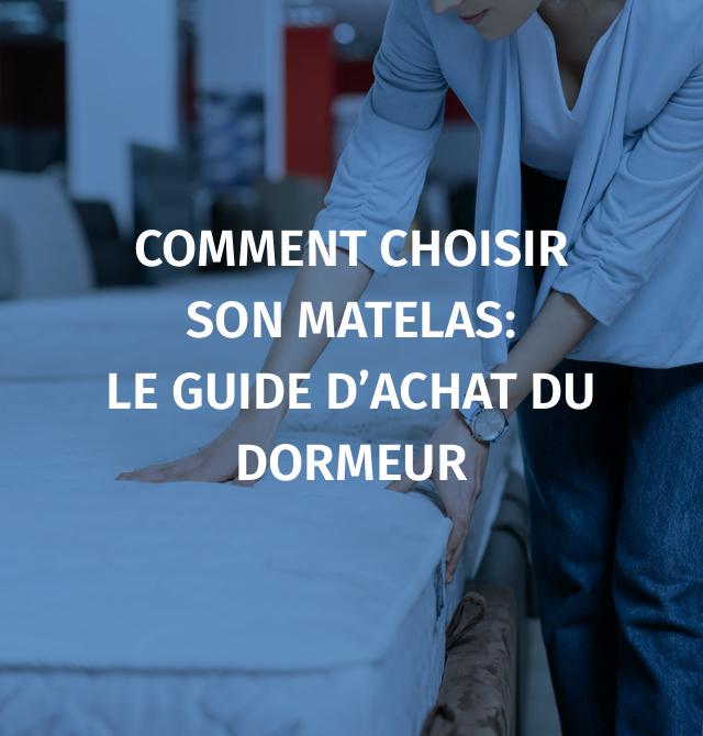 Comment choisir son matelas : le guide d'achat du dormeur